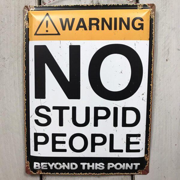 No Stupid People Plaque