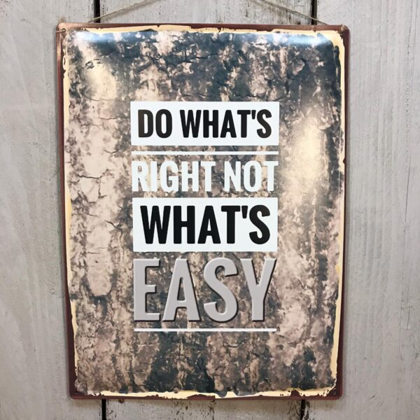 do what's right not what's easy plaque