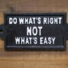 do what's right sign